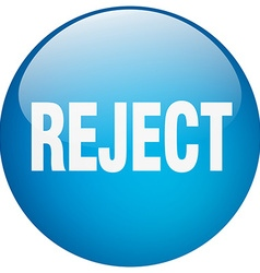 Reject blue round gel isolated push button vector
