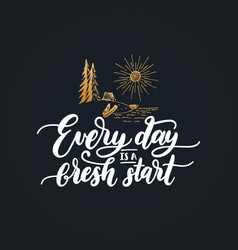 Everyday is a fresh start motivational poster with vector