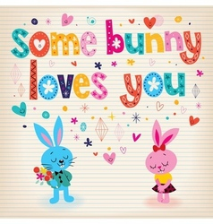 Some bunny loves you 4 vector image vector image