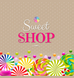 Sweet shop card with color lollypop border vector