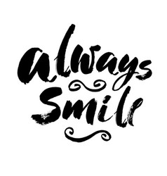 always smile modern brush calligraphic style vector image vector image