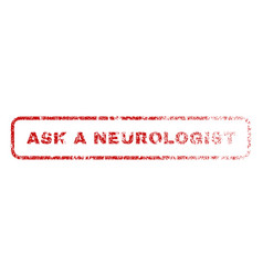Ask a neurologist rubber stamp vector