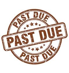 Past due brown grunge round vintage rubber stamp vector