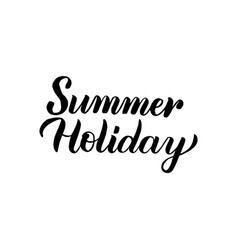 summer holiday handwritten calligraphy vector image