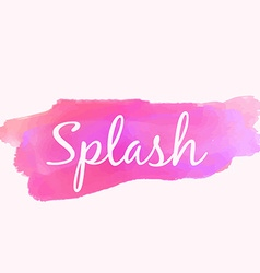 Watercolor paint splash in pink color vector