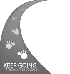 Road with animal tracks and word keep going vector