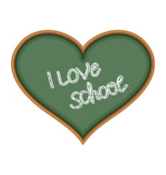 I love school heart symbol as a chalkboard text is vector