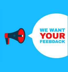 megaphone with we want your feedback vector image vector image