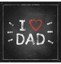 I love dad - hand painted quote with red heart on vector