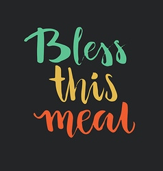 Bless This Meal vector image vector image