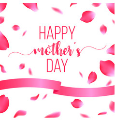 Happy mothers day card with rose petals vector