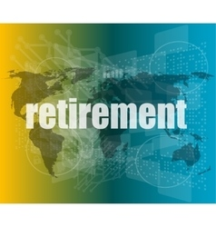 retirement word on digital touch screen business vector image