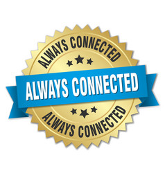 Always connected round isolated gold badge vector