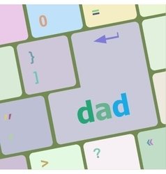 Dad message on a white computer keyboard vector