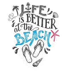 Life is better at the beach hand-lettering card vector