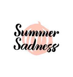 Summer sadness calligraphy vector
