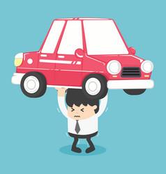 businessman carry a heavy car vector image