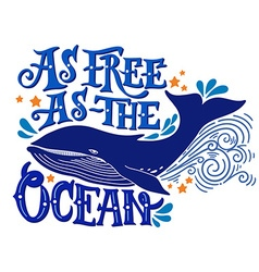 As free as the ocean quote hand drawn vintage wit vector