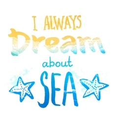 I always dream about a sea sign with waves and vector image
