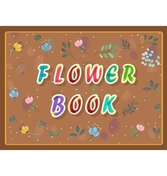 Flower book inscription with floral background vector