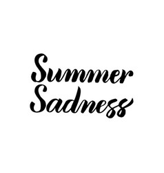Summer sadness handwritten calligraphy vector