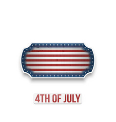 realistic fourth of july independence day sign vector image vector image