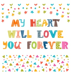 My heart will love you forever cute postcard vector