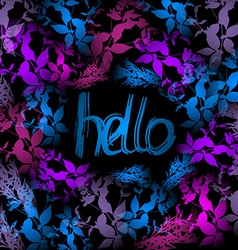 Hello neon light blue pink leaves on black vector