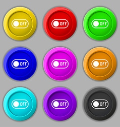 Off icon sign symbol on nine round colourful vector