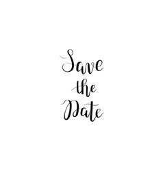 save the date calligraphy digital drawn vector image vector image