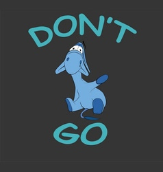 Sad donkey waving hand with dont go text vector