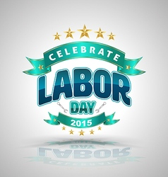 Celebrate labor day badge vector