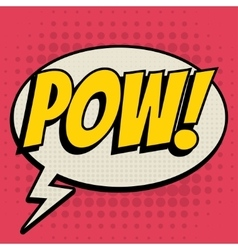 Pow comic book bubble text retro style vector