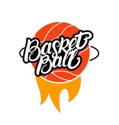 Basketball hand written lettering with fire logo vector