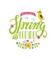 Spring is coming cardlettering flowersbird vector