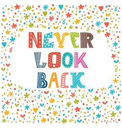 Never look back lettering design conceptual vector