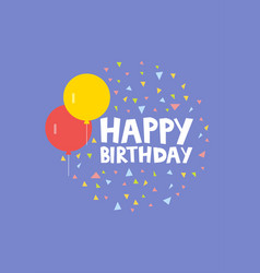 Happy birthday card design with ballons and vector