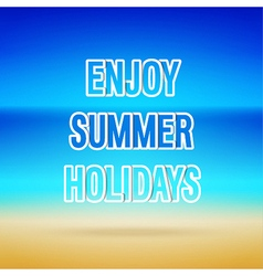 Enjoy summer holidays typographic design vector