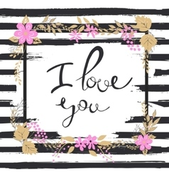 Handwritten I love you text Frame of flowers vector image vector image
