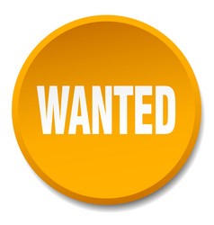 Wanted orange round flat isolated push button vector