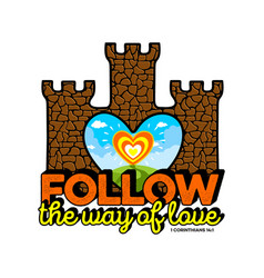 Follow the way of love vector