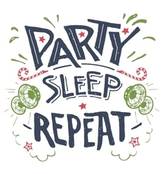 Party sleep repeat hand-drawn typography vector