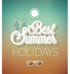 Best summer holidays typographic design vector