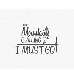 Mountains are calling lettering adventure vector