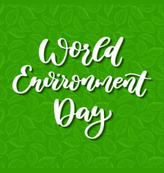 world environment day hand lettering vector image
