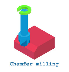 chamfer milling metalwork icon isometric 3d style vector image vector image