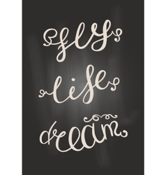 Black and white words dream life fly chalk vector