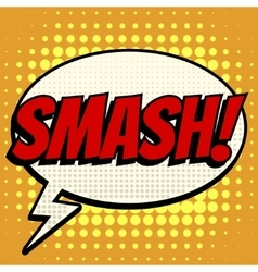 Smash comic book bubble text retro style vector image
