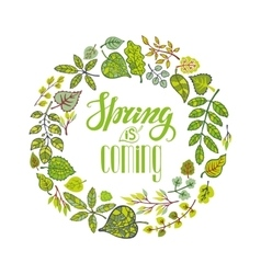 Spring is comingGreen Leaves wreathlettering vector image