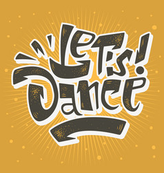 Lets dance lettering musical poster print design vector